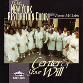 Play & Download Center of Your Will by New York Restoration Choir | Napster