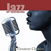 Jazz: 100 Greatest Classics (Remastered) by Various Artists