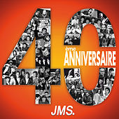 Play & Download 40ème anniversaire JMS by Various Artists | Napster