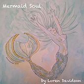 Play & Download Mermaid Soul by Loren Davidson | Napster