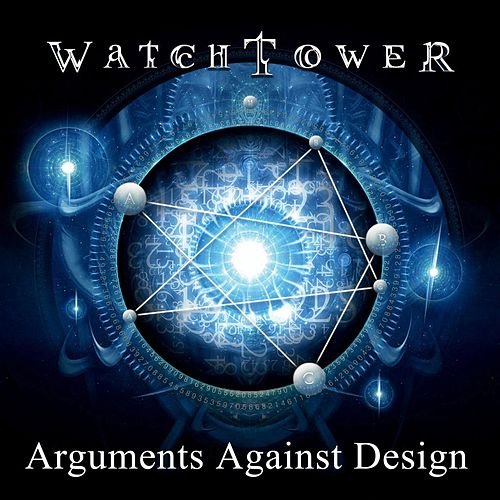 Arguments Against Design by Watchtower
