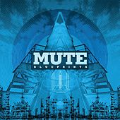 Play & Download Blueprints by Mute | Napster