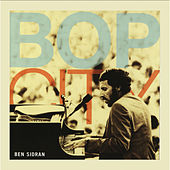 Play & Download Bop City by Ben Sidran | Napster
