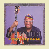 Play & Download Love Is Strange by Phil Upchurch | Napster