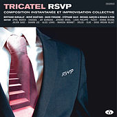 Tricatel RSVP (Composition instantanée et improvisation collective) by Various Artists