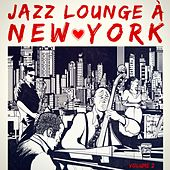 Jazz Lounge à New York, Vol. 2 by Various Artists