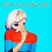 Best Of Electro 2015 by Various Artists