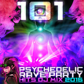 Play & Download 101 Psychedelic Rave Party Hits DJ Mix 2015 by Various Artists | Napster