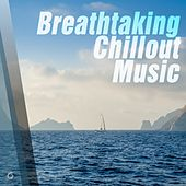 Play & Download Breathtaking Chillout Music - EP by Various Artists | Napster