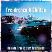 Freidrehen & Chillen, Vol. 3 (Relaxte Tracks Zum Freifühlen) by Various Artists