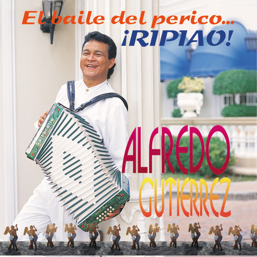 Play & Download El Baile del perico... ¡Ripiao! by Alfredo Gutierrez | Napster