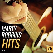 Play & Download Marty Robbins Hits, Vol. 5 by Marty Robbins | Napster