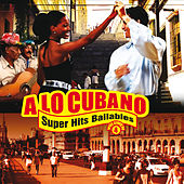 Play & Download A Lo Cubano: Súper Hits Bailables, Vol. 4 by Various Artists | Napster