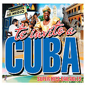 Play & Download Te Invito a Cuba Súper Hits Bailables by Various Artists | Napster