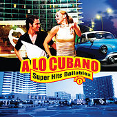 A Lo Cubano: Súper Hits Bailables, Vol. 1 by Various Artists