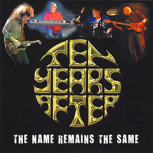 The Name Remains the Same (Live) by Ten Years After