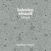 Play & Download Drop (Starkey Remix) by Ludovico Einaudi | Napster