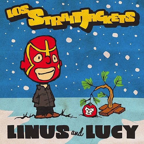 Linus and Lucy - Single von Los Straitjackets