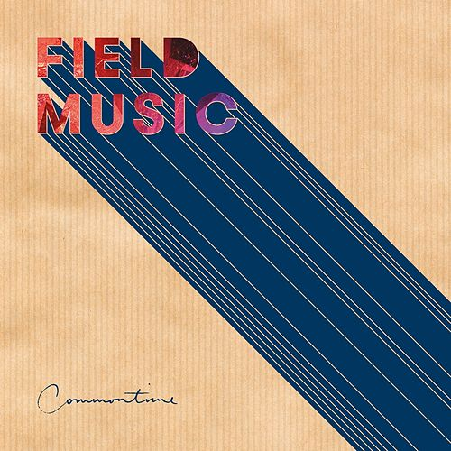 Play & Download Commontime by Field Music | Napster
