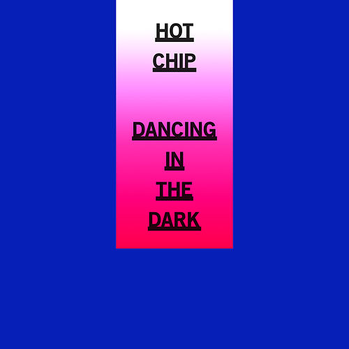 Dancing In The Dark by Hot Chip