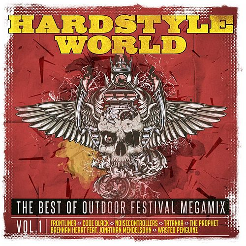 Hardstyle World - The Best of Outdoor Festival Megamix, Vol. 1 by Various Artists
