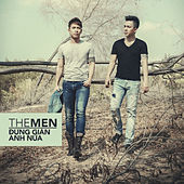 Play & Download Đừng Giận Anh Nữa by The Men | Napster