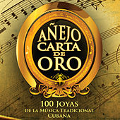 Play & Download Añejo Carta de Oro: 100 Joyas de la Música Tradicional Cubana by Various Artists | Napster