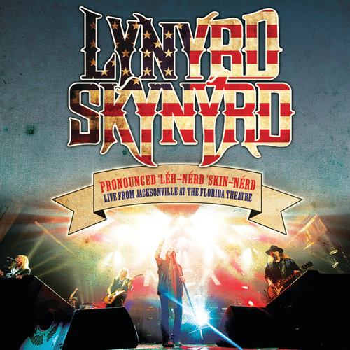 Pronounced Leh-nerd Skin-nerd by Lynyrd Skynyrd