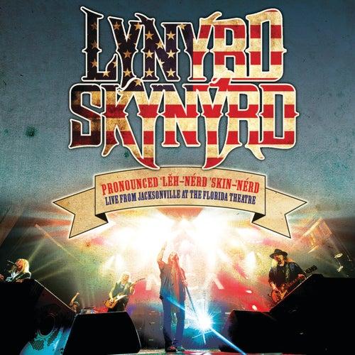 Pronounced Leh-nerd Skin-nerd by Lynyrd Skynyrd