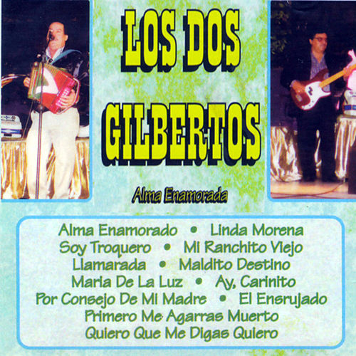 Play & Download Alma Enamorada by Los Dos Gilbertos | Napster