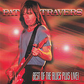 Best of the Blues Plus Live! by Pat Travers