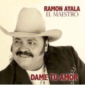 Play & Download Dame Tu Amor by Ramon Ayala   Napster