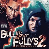 Play & Download Bullys Wit Fullys 2 Gangsta Without The Rap by Guce | Napster