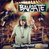 Still Instigatin by Bavgate