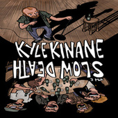 Play & Download Split with Kyle Kinane, The Slow Death by Various Artists | Napster