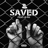 Play & Download Saved (feat. E-40) by Ty Dolla $ign | Napster