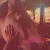 Believe by Correatown