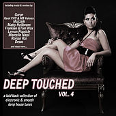 Play & Download Deep Touched, Vol. 4 - Electronic & Smooth Deep House Tunes by Various Artists | Napster