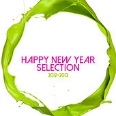 Happy New Year Selection 2012 - 2013 by Various Artists