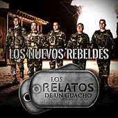 Play & Download Los Relatos de un Guacho by Los Nuevos Rebeldes | Napster
