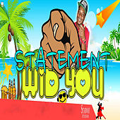 Play & Download Wid You by Statement | Napster