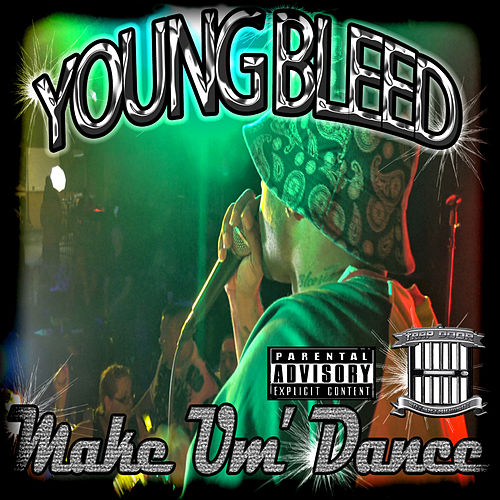 Play & Download Make Um' Dance - Single by Young Bleed | Napster