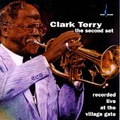 Live at the Village Gate: Second Set by Clark Terry