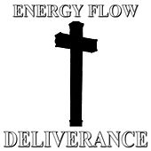 Play & Download Deliverance by Energy Flow | Napster