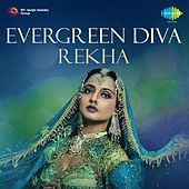 Evergreen Diva: Rekha by Various Artists