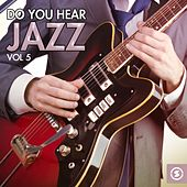 Do You Hear Jazz?, Vol. 5 by Various Artists