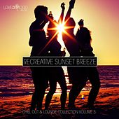 Play & Download Recreative Sunset Breeze, Vol. 3 by Various Artists | Napster