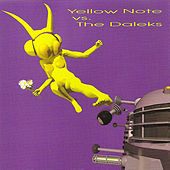 Yellow Note Vs. The Daleks by Yellow Note