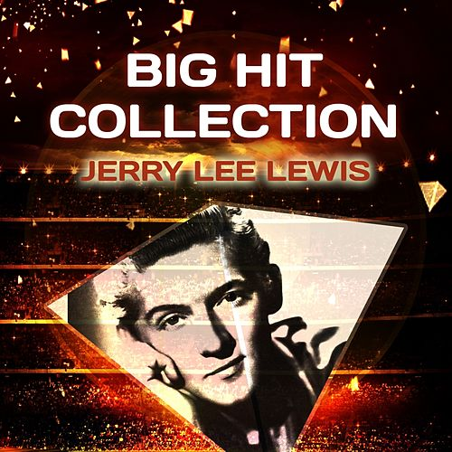 Big Hit Collection de Jerry Lee Lewis
