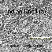 Play & Download Indian Knoll (A) by Thomas Theodore Welborn | Napster